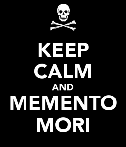 """Poster """"Keep Calm and Memento Mori"""" (manten la calma y Memento Mori -recuerda la muerte-) con un ícono de una calavera con huesos cruzados"""